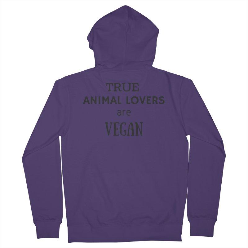 TRUE ANIMAL LOVERS ARE VEGAN [Style 2] (Black Font) Women's Zip-Up Hoody by That Vegan Couple's Shop