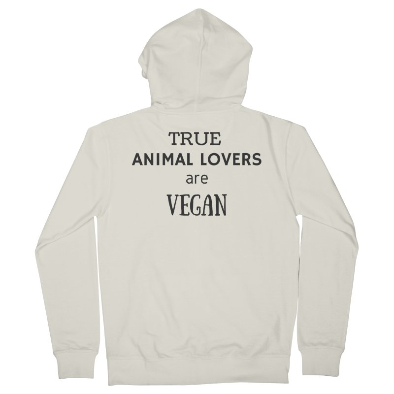 TRUE ANIMAL LOVERS ARE VEGAN [Style 2] (Black Font) Women's French Terry Zip-Up Hoody by That Vegan Couple's Shop