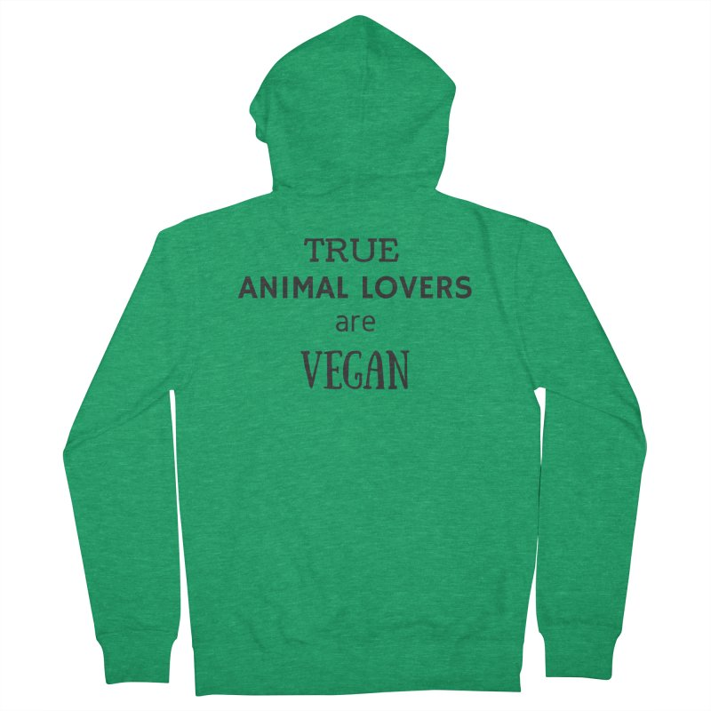TRUE ANIMAL LOVERS ARE VEGAN [Style 2] (Black Font) Men's French Terry Zip-Up Hoody by That Vegan Couple's Shop