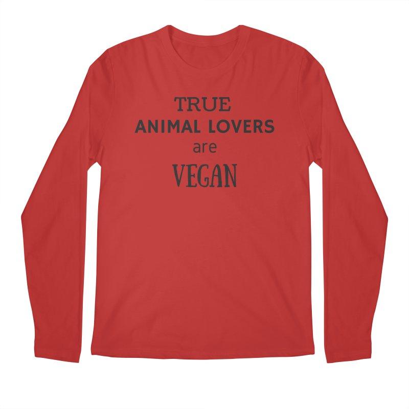 TRUE ANIMAL LOVERS ARE VEGAN [Style 2] (Black Font) Men's Regular Longsleeve T-Shirt by That Vegan Couple's Shop