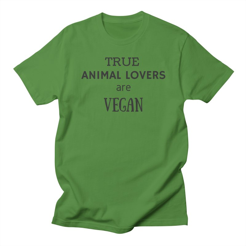 TRUE ANIMAL LOVERS ARE VEGAN [Style 2] (Black Font) Women's Unisex T-Shirt by That Vegan Couple's Shop