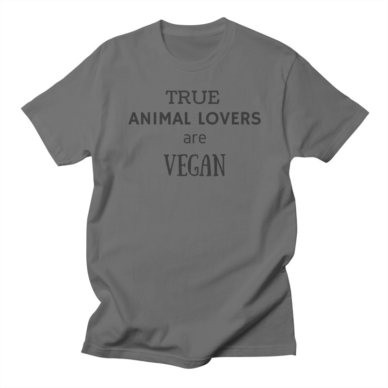 TRUE ANIMAL LOVERS ARE VEGAN [Style 2] (Black Font) Men's T-Shirt by That Vegan Couple's Shop