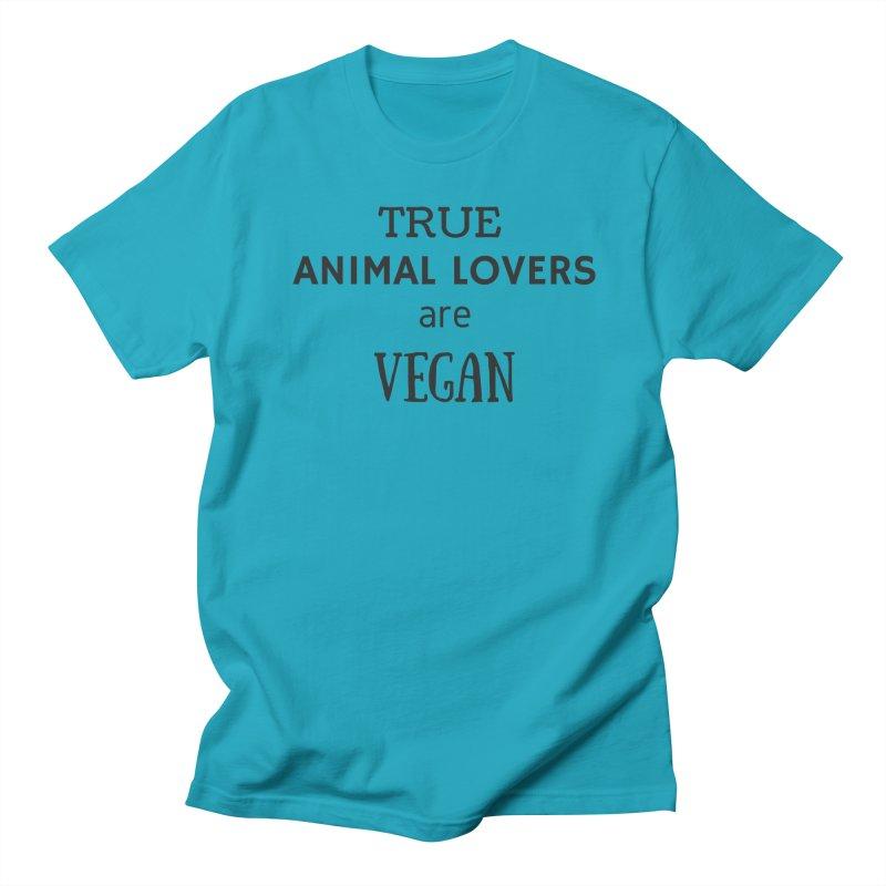 TRUE ANIMAL LOVERS ARE VEGAN [Style 2] (Black Font) Women's Regular Unisex T-Shirt by That Vegan Couple's Shop