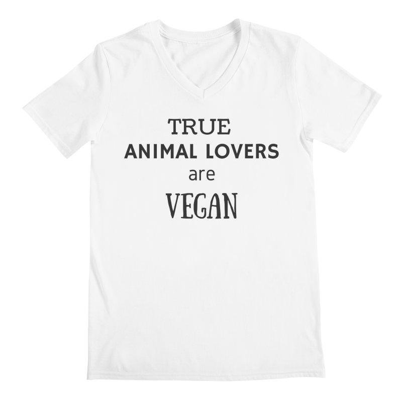 TRUE ANIMAL LOVERS ARE VEGAN [Style 2] (Black Font) Men's V-Neck by That Vegan Couple's Shop