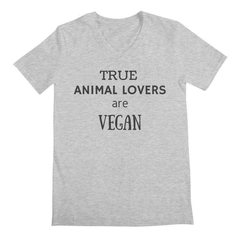 TRUE ANIMAL LOVERS ARE VEGAN [Style 2] (Black Font) Men's Regular V-Neck by That Vegan Couple's Shop