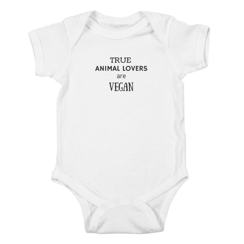 TRUE ANIMAL LOVERS ARE VEGAN [Style 2] (Black Font) Kids Baby Bodysuit by That Vegan Couple's Shop