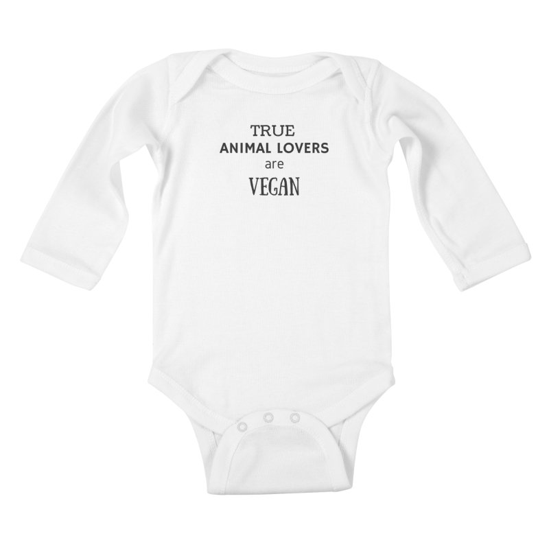 TRUE ANIMAL LOVERS ARE VEGAN [Style 2] (Black Font) Kids Baby Longsleeve Bodysuit by That Vegan Couple's Shop
