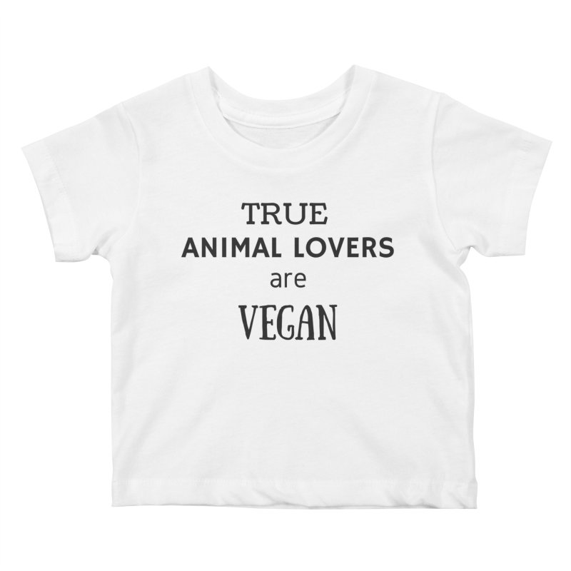 TRUE ANIMAL LOVERS ARE VEGAN [Style 2] (Black Font) Kids Baby T-Shirt by That Vegan Couple's Shop
