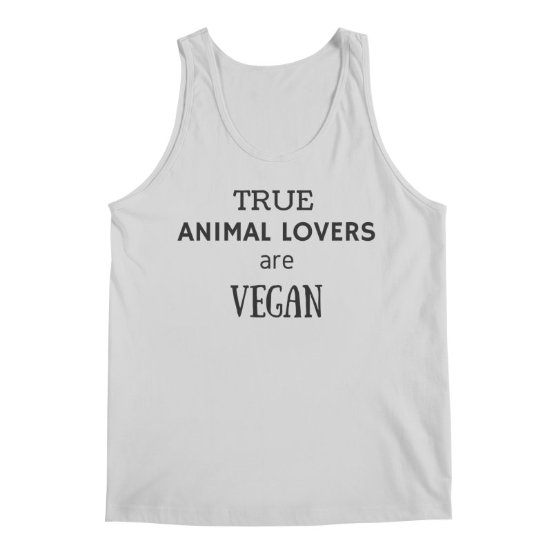 TRUE ANIMAL LOVERS ARE VEGAN [Style 2] (Black Font) Men's Regular Tank by That Vegan Couple's Shop