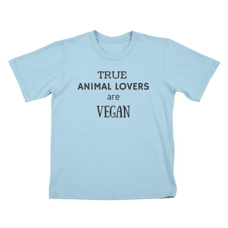 TRUE ANIMAL LOVERS ARE VEGAN [Style 2] (Black Font) Kids T-Shirt by That Vegan Couple's Shop