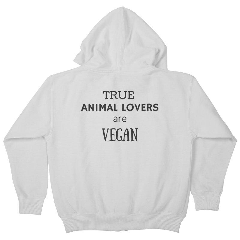 TRUE ANIMAL LOVERS ARE VEGAN [Style 2] (Black Font) Kids Zip-Up Hoody by That Vegan Couple's Shop