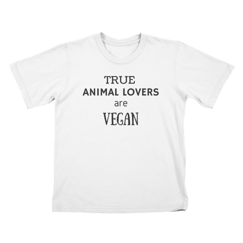 TRUE ANIMAL LOVERS ARE VEGAN [Style 2] (Black Font) Kids T-Shirt by That Vegan Couple's Shop