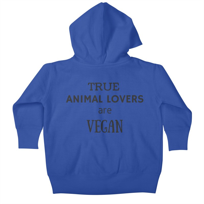 TRUE ANIMAL LOVERS ARE VEGAN [Style 2] (Black Font) Kids Baby Zip-Up Hoody by That Vegan Couple's Shop