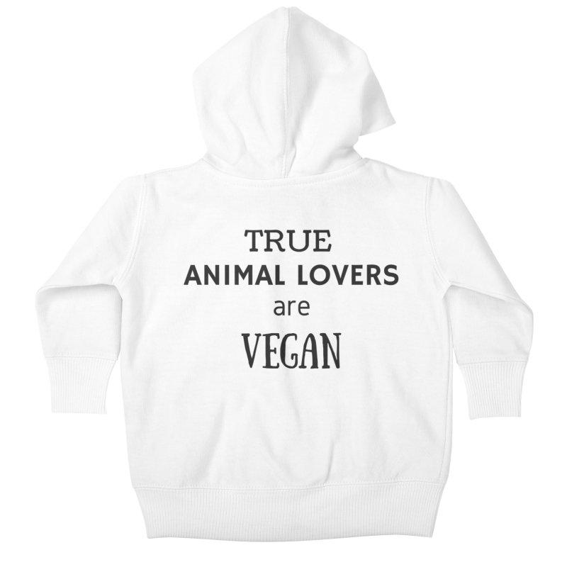 TRUE ANIMAL LOVERS ARE VEGAN [Style 2] (Black Font) Kids Baby Zip-Up Hoody by That Vegan Couple's Shop