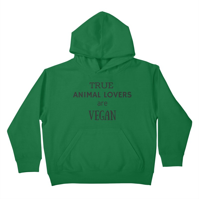 TRUE ANIMAL LOVERS ARE VEGAN [Style 2] (Black Font) Kids Pullover Hoody by That Vegan Couple's Shop