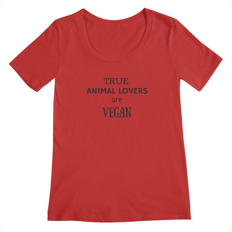 TRUE ANIMAL LOVERS ARE VEGAN [Style 2] (Black Font) Women's Regular Scoop Neck by That Vegan Couple's Shop