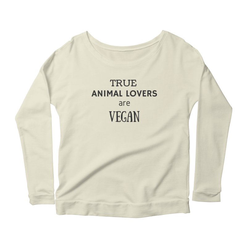 TRUE ANIMAL LOVERS ARE VEGAN [Style 2] (Black Font) Women's Scoop Neck Longsleeve T-Shirt by That Vegan Couple's Shop