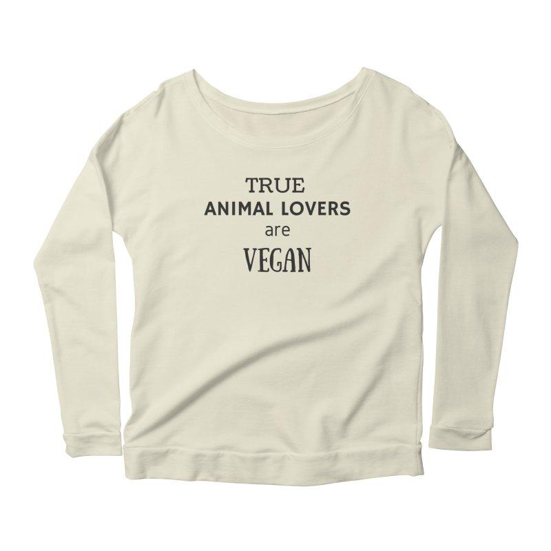 TRUE ANIMAL LOVERS ARE VEGAN [Style 2] (Black Font) Women's Longsleeve Scoopneck  by That Vegan Couple's Shop