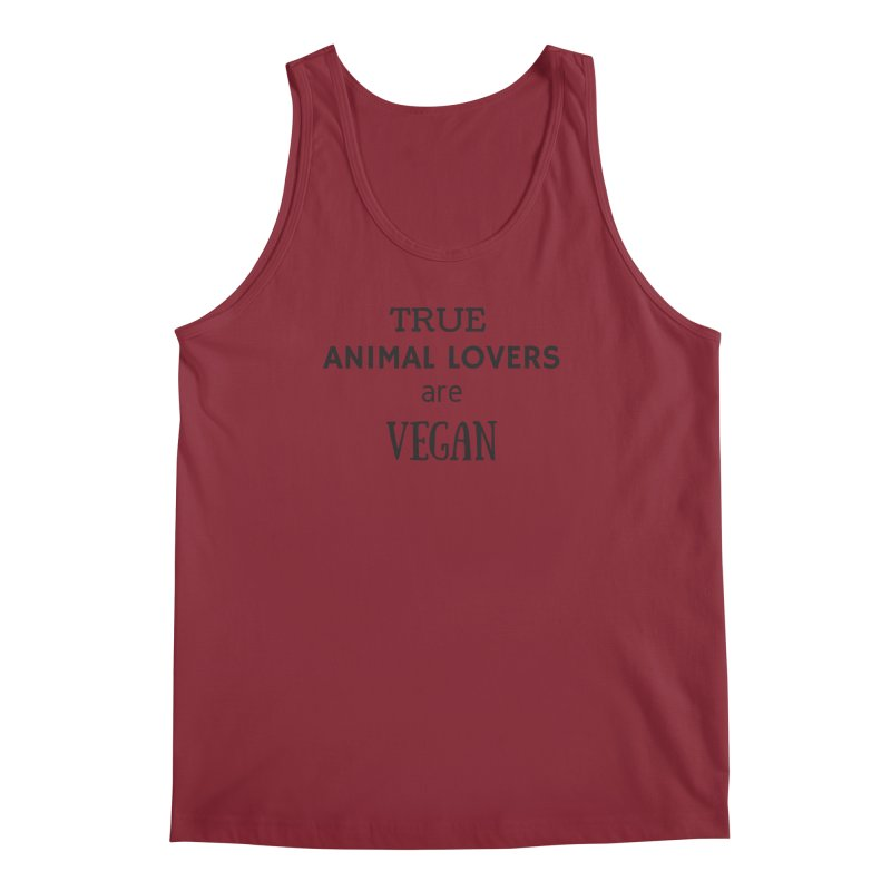 TRUE ANIMAL LOVERS ARE VEGAN [Style 2] (Black Font) Men's Tank by That Vegan Couple's Shop