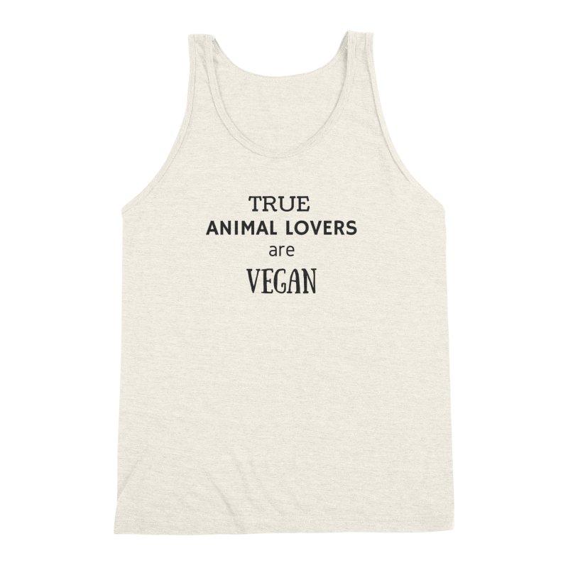 TRUE ANIMAL LOVERS ARE VEGAN [Style 2] (Black Font) Men's Triblend Tank by That Vegan Couple's Shop