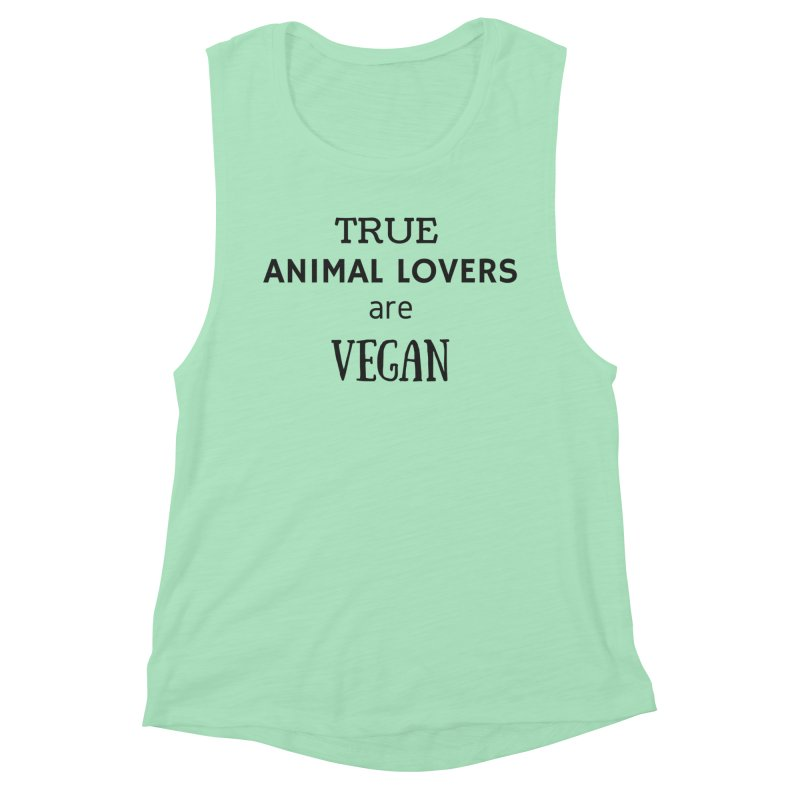 TRUE ANIMAL LOVERS ARE VEGAN [Style 2] (Black Font) Women's Muscle Tank by That Vegan Couple's Shop