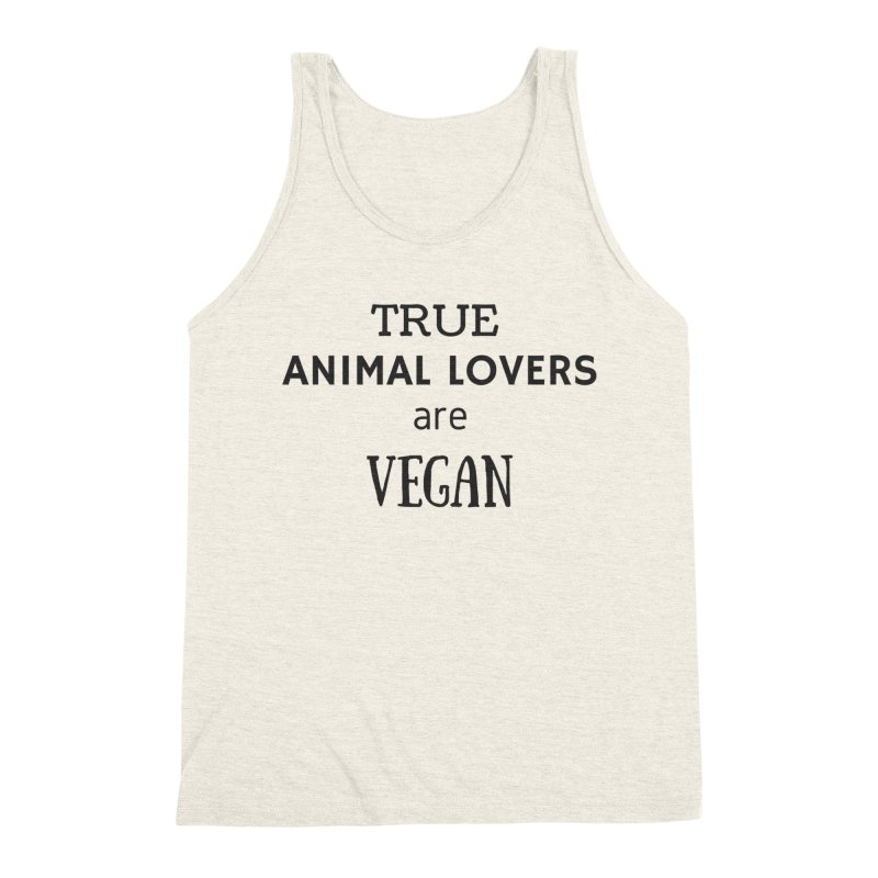 TRUE ANIMAL LOVERS ARE VEGAN [Style 2] (Black Font) Men's Triblend Tank by That Vegan Couple's Shop