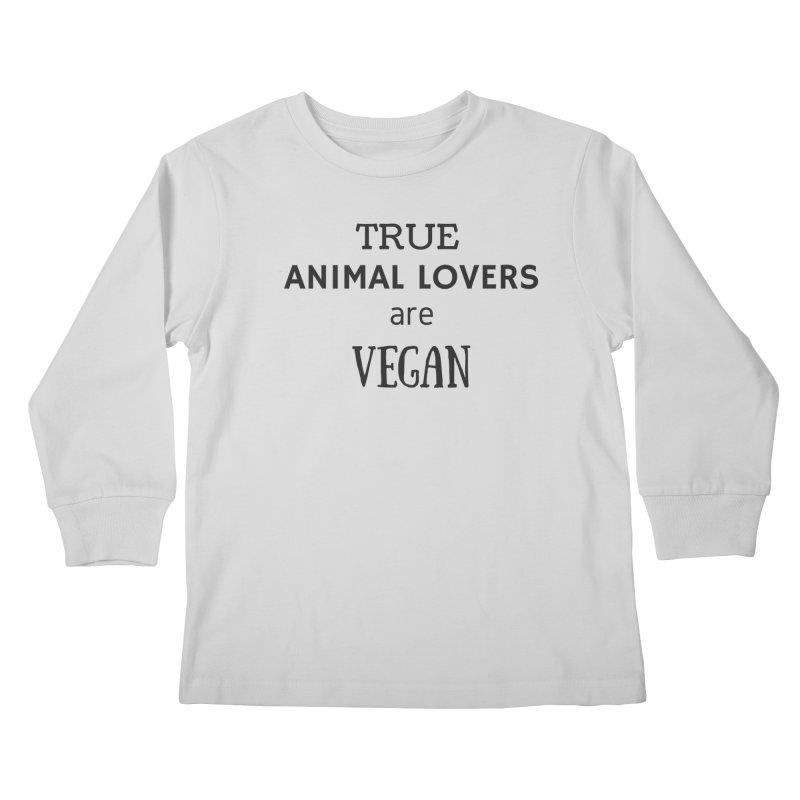 TRUE ANIMAL LOVERS ARE VEGAN [Style 2] (Black Font) Kids Longsleeve T-Shirt by That Vegan Couple's Shop