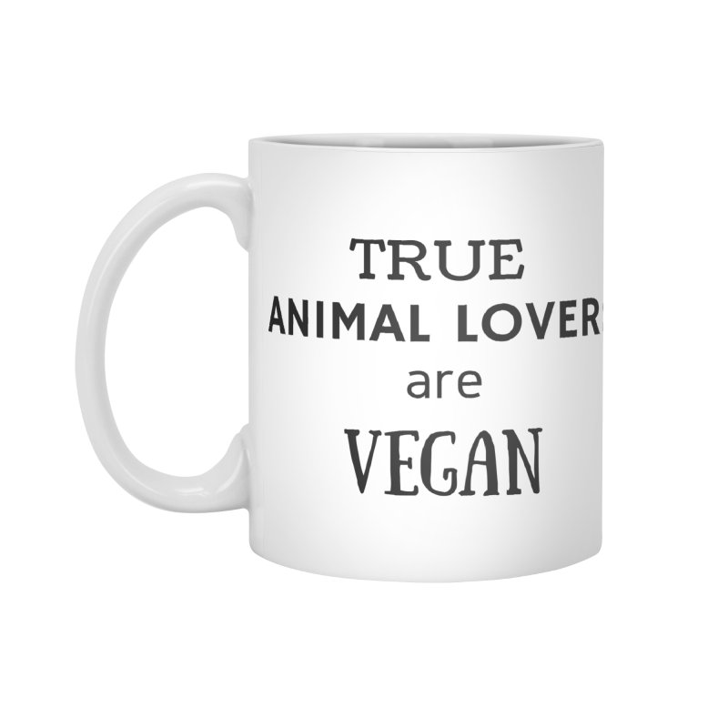 TRUE ANIMAL LOVERS ARE VEGAN [Style 2] (Black Font) Accessories Mug by That Vegan Couple's Shop