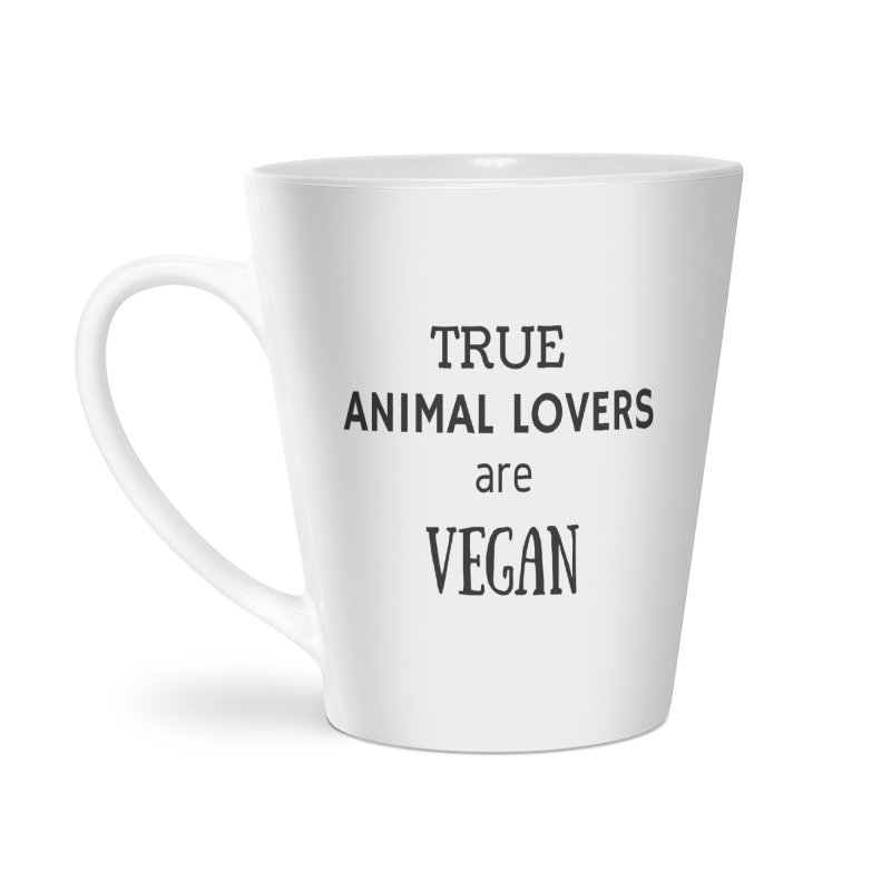 TRUE ANIMAL LOVERS ARE VEGAN [Style 2] (Black Font) Accessories Latte Mug by That Vegan Couple's Shop