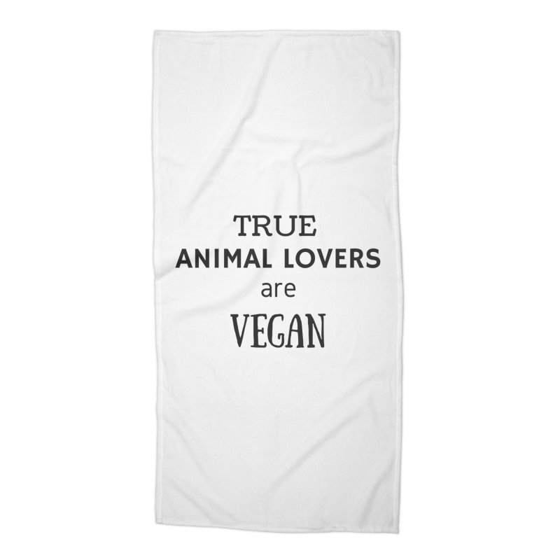 TRUE ANIMAL LOVERS ARE VEGAN [Style 2] (Black Font) Accessories Beach Towel by That Vegan Couple's Shop