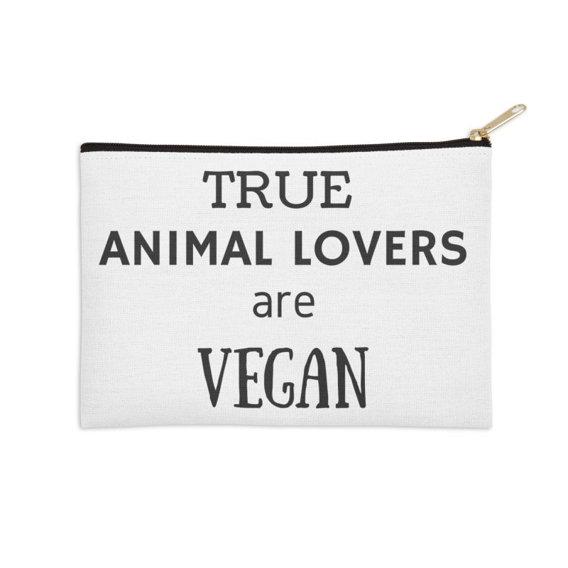 TRUE ANIMAL LOVERS ARE VEGAN [Style 2] (Black Font) Accessories Zip Pouch by That Vegan Couple's Shop