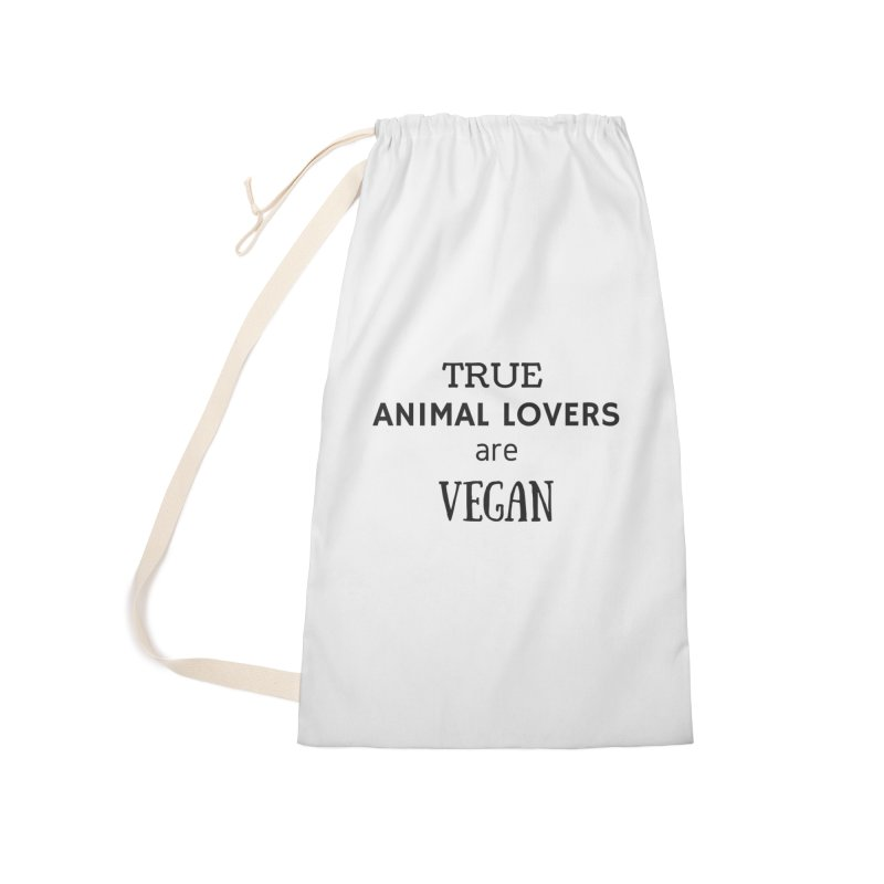 TRUE ANIMAL LOVERS ARE VEGAN [Style 2] (Black Font) Accessories Laundry Bag Bag by That Vegan Couple's Shop