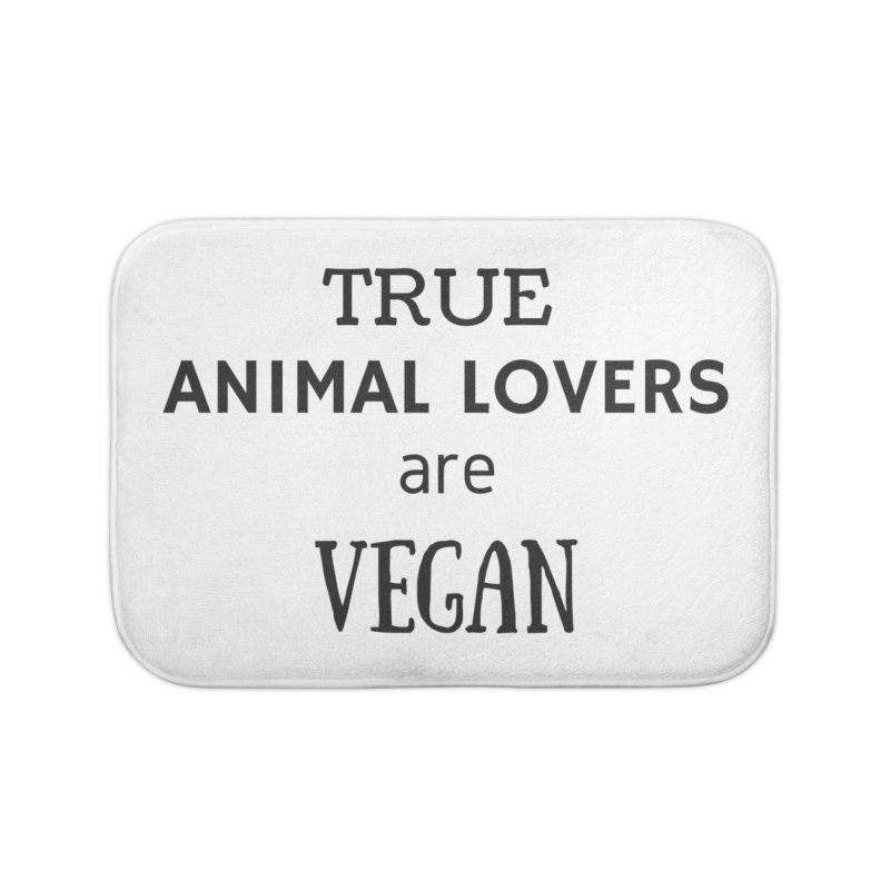 TRUE ANIMAL LOVERS ARE VEGAN [Style 2] (Black Font) Home Bath Mat by That Vegan Couple's Shop
