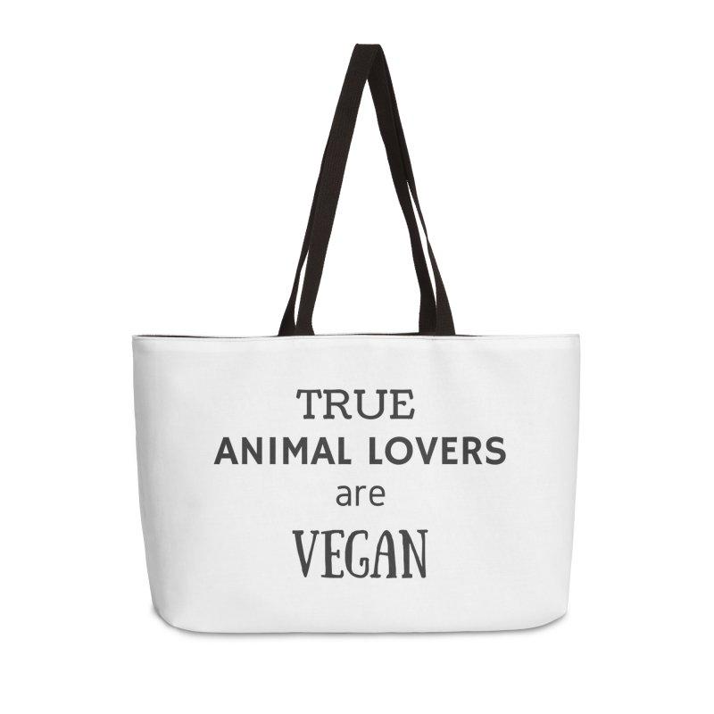 TRUE ANIMAL LOVERS ARE VEGAN [Style 2] (Black Font) Accessories Weekender Bag Bag by That Vegan Couple's Shop
