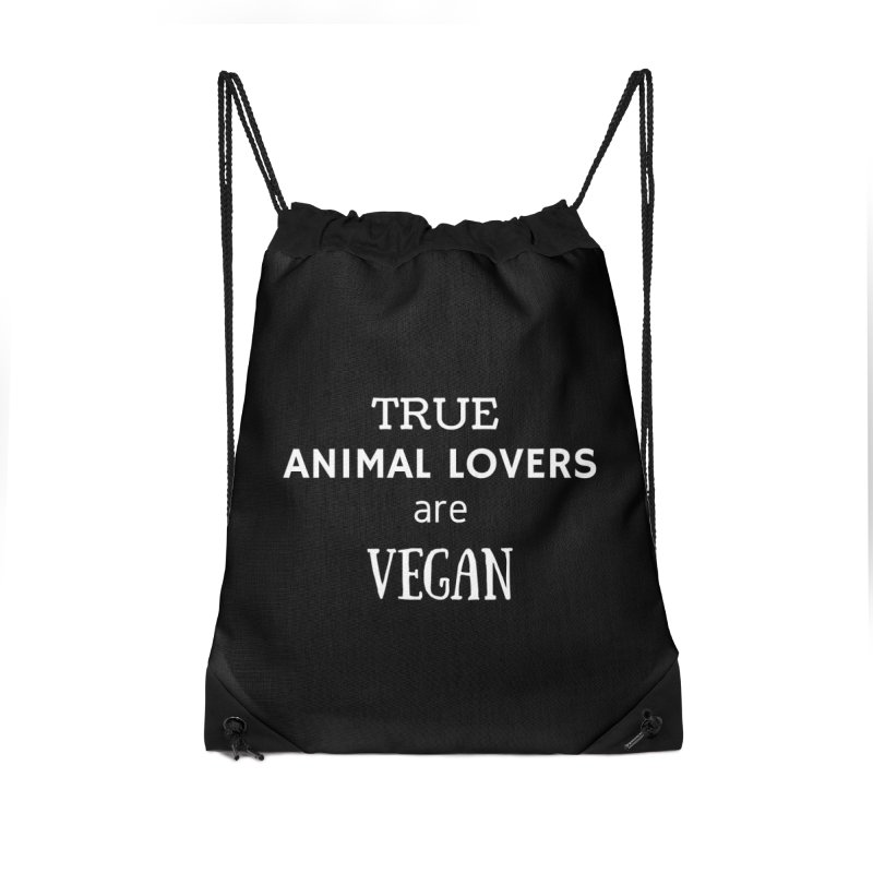 TRUE ANIMAL LOVERS ARE VEGAN [Style 2] (White Font) Accessories Drawstring Bag Bag by That Vegan Couple's Shop