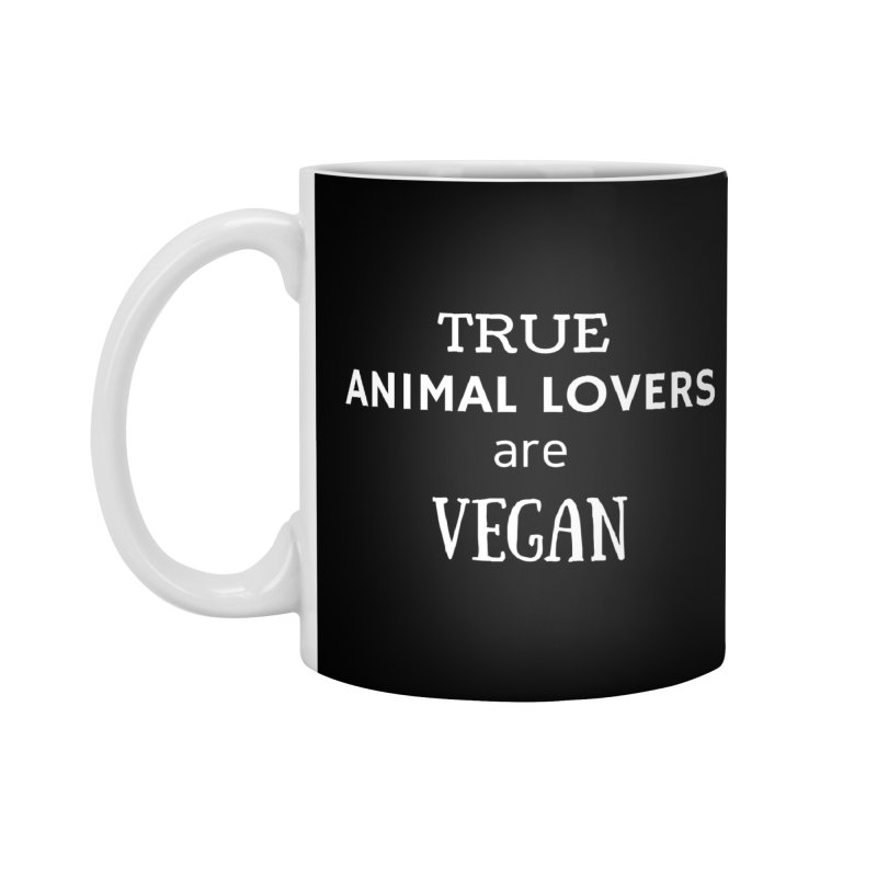 TRUE ANIMAL LOVERS ARE VEGAN [Style 2] (White Font) Accessories Standard Mug by That Vegan Couple's Shop