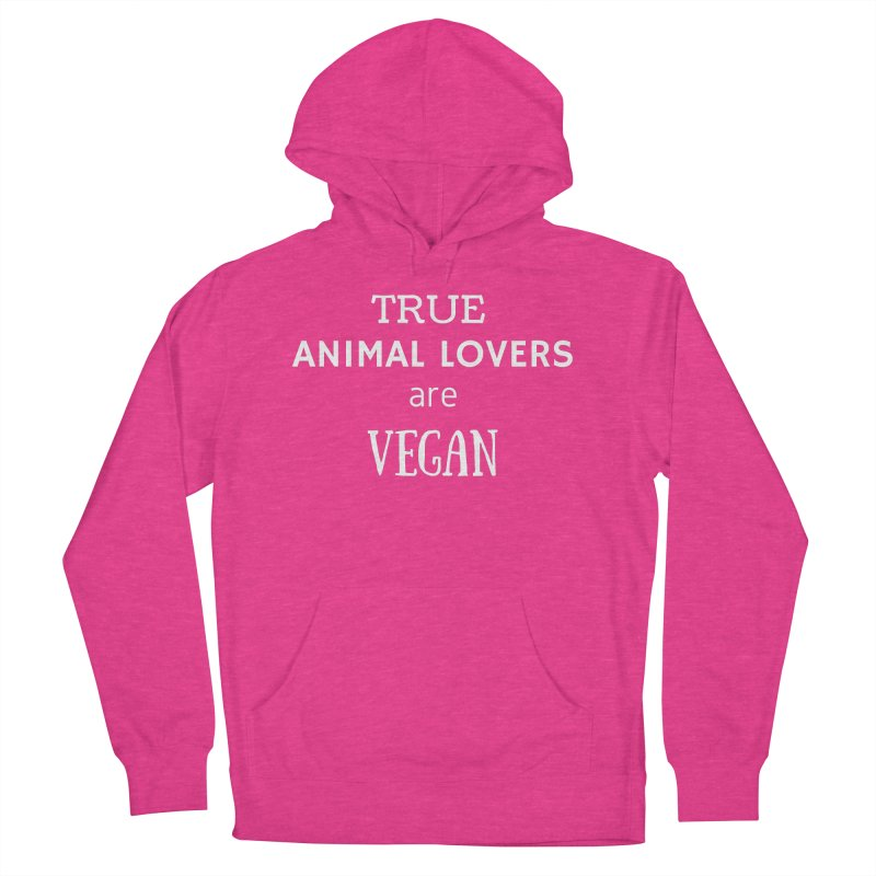 TRUE ANIMAL LOVERS ARE VEGAN [Style 2] (White Font) Men's French Terry Pullover Hoody by That Vegan Couple's Shop