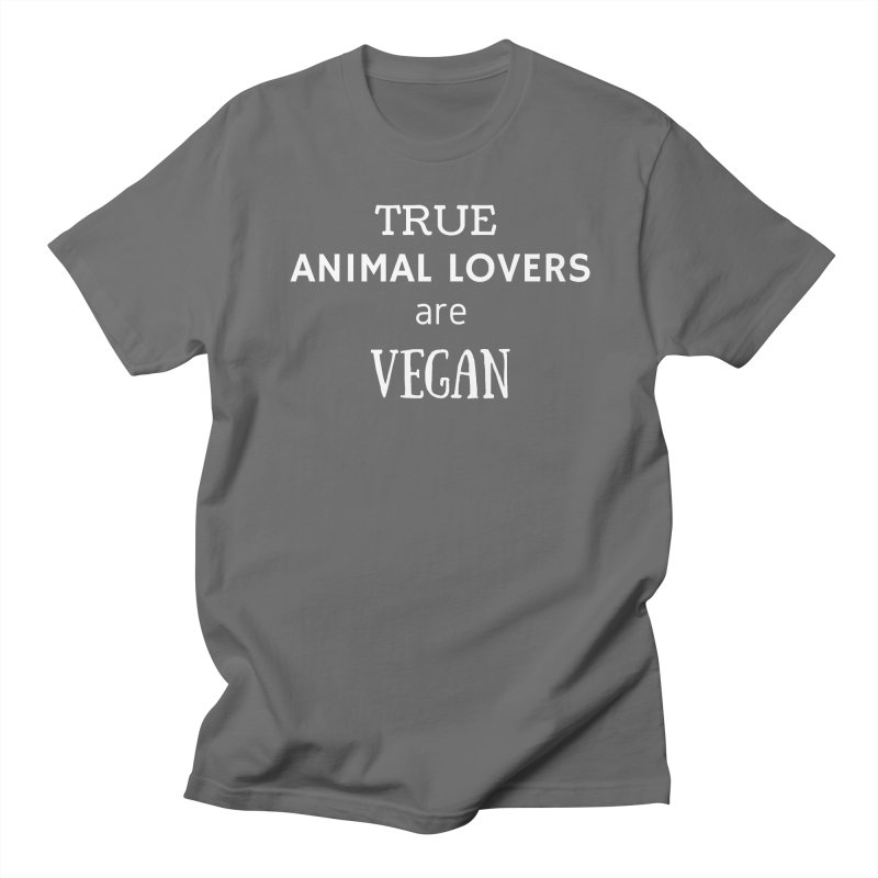 TRUE ANIMAL LOVERS ARE VEGAN [Style 2] (White Font) Men's Regular T-Shirt by That Vegan Couple's Shop