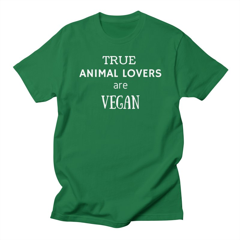 TRUE ANIMAL LOVERS ARE VEGAN [Style 2] (White Font) Men's T-Shirt by That Vegan Couple's Shop