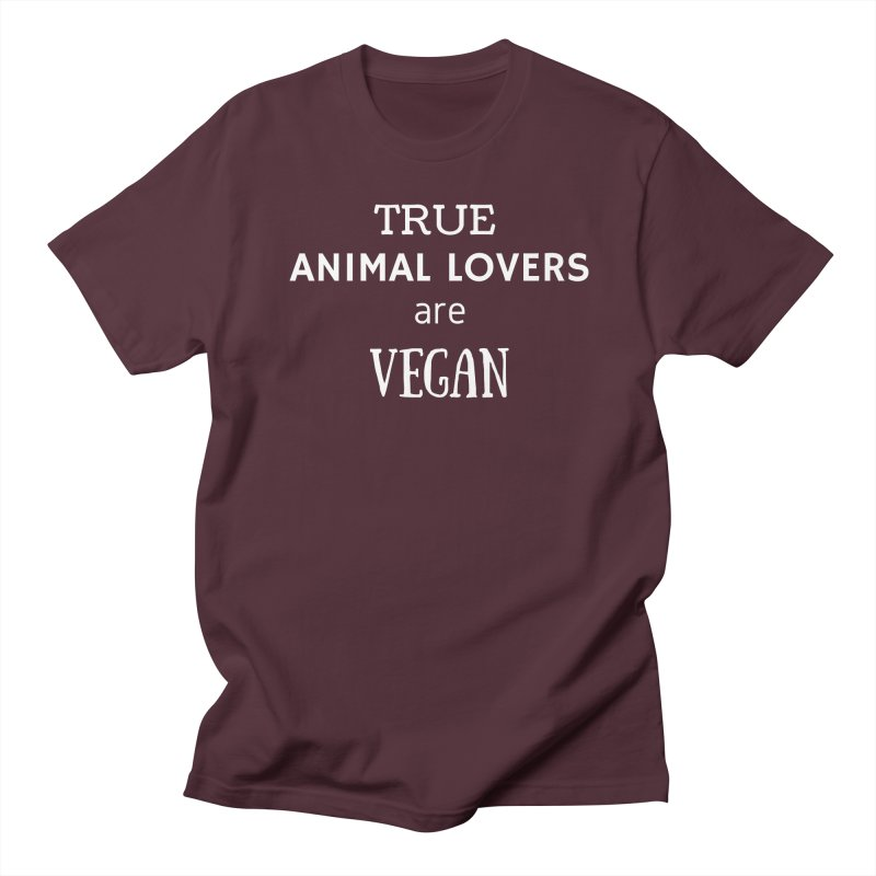 TRUE ANIMAL LOVERS ARE VEGAN [Style 2] (White Font) Women's Unisex T-Shirt by That Vegan Couple's Shop