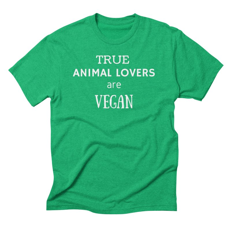 TRUE ANIMAL LOVERS ARE VEGAN [Style 2] (White Font) Men's Triblend T-Shirt by That Vegan Couple's Shop
