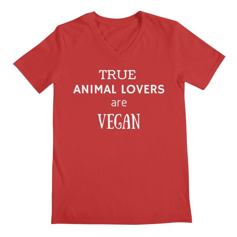 TRUE ANIMAL LOVERS ARE VEGAN [Style 2] (White Font) Men's Regular V-Neck by That Vegan Couple's Shop