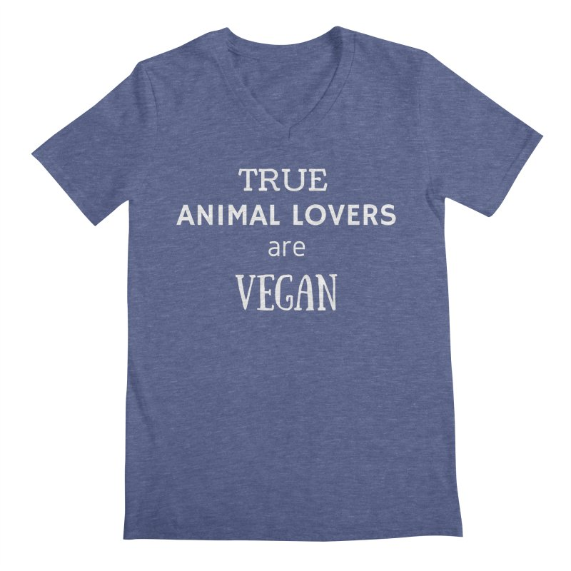 TRUE ANIMAL LOVERS ARE VEGAN [Style 2] (White Font) Men's V-Neck by That Vegan Couple's Shop