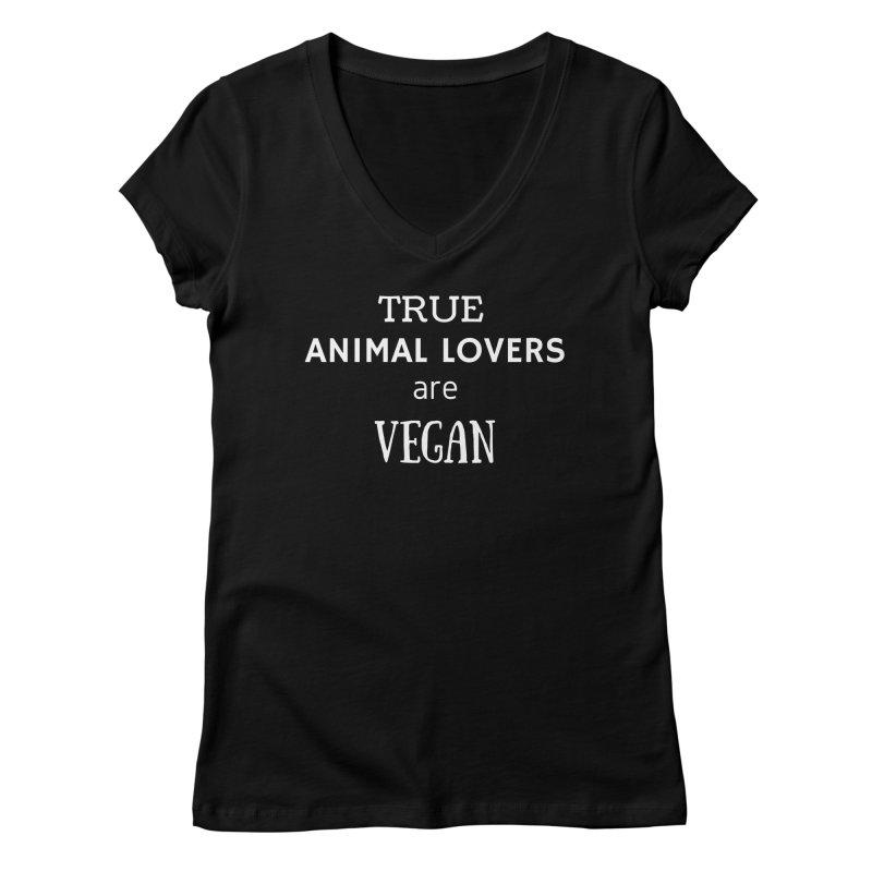 TRUE ANIMAL LOVERS ARE VEGAN [Style 2] (White Font) Women's V-Neck by That Vegan Couple's Shop