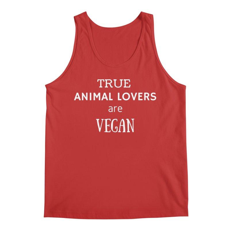 TRUE ANIMAL LOVERS ARE VEGAN [Style 2] (White Font) Men's Regular Tank by That Vegan Couple's Shop