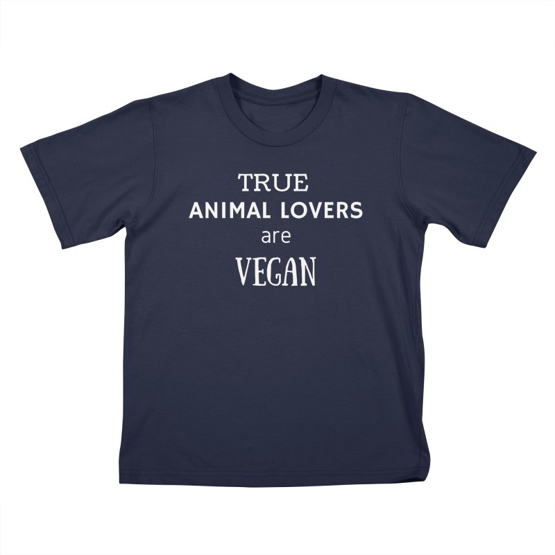 TRUE ANIMAL LOVERS ARE VEGAN [Style 2] (White Font) Kids T-Shirt by That Vegan Couple's Shop
