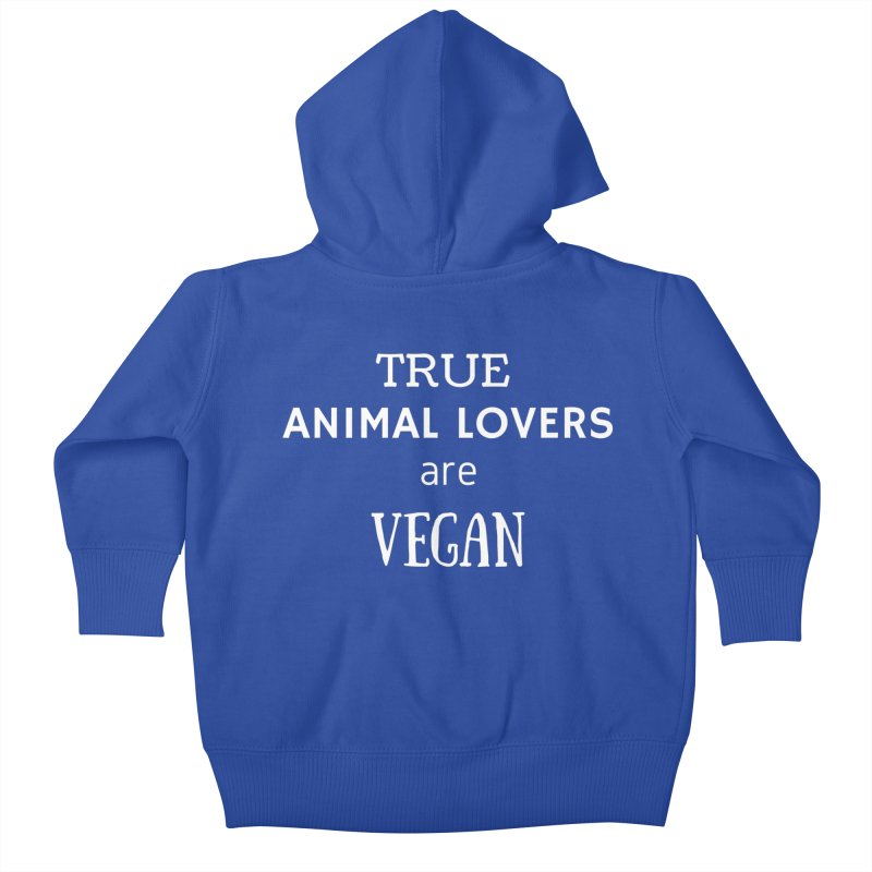 TRUE ANIMAL LOVERS ARE VEGAN [Style 2] (White Font) Kids Baby Zip-Up Hoody by That Vegan Couple's Shop