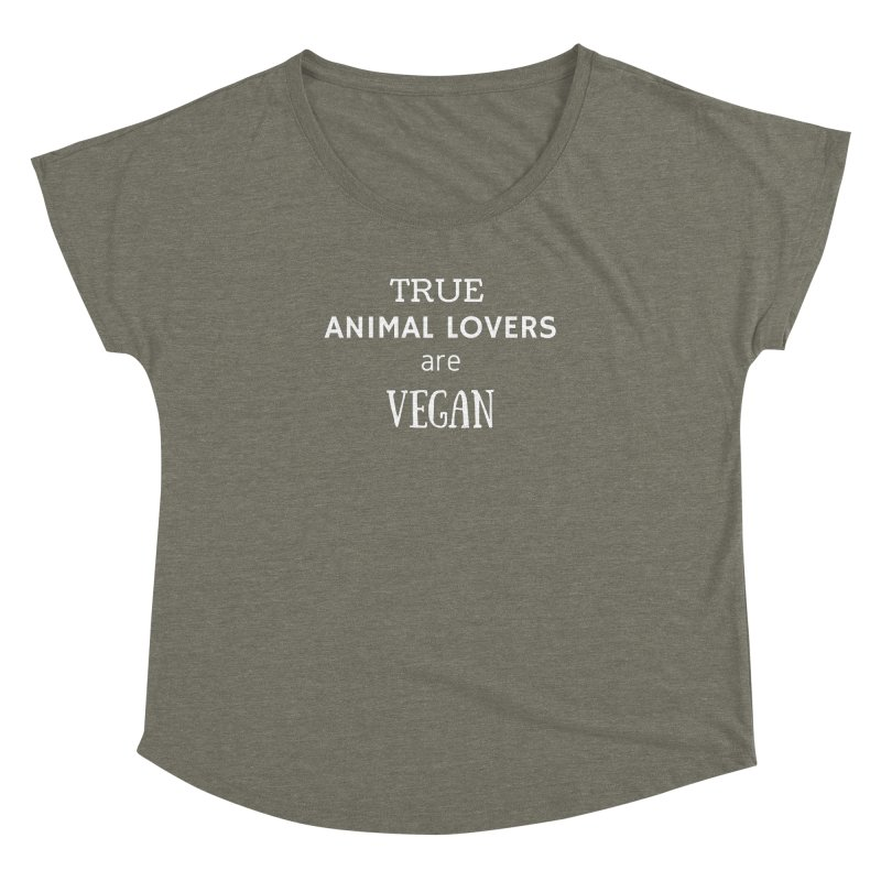 TRUE ANIMAL LOVERS ARE VEGAN [Style 2] (White Font) Women's Dolman Scoop Neck by That Vegan Couple's Shop