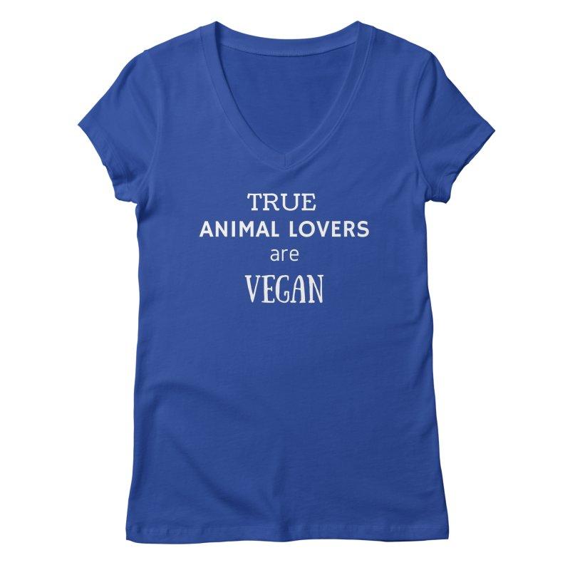 TRUE ANIMAL LOVERS ARE VEGAN [Style 2] (White Font) Women's Regular V-Neck by That Vegan Couple's Shop