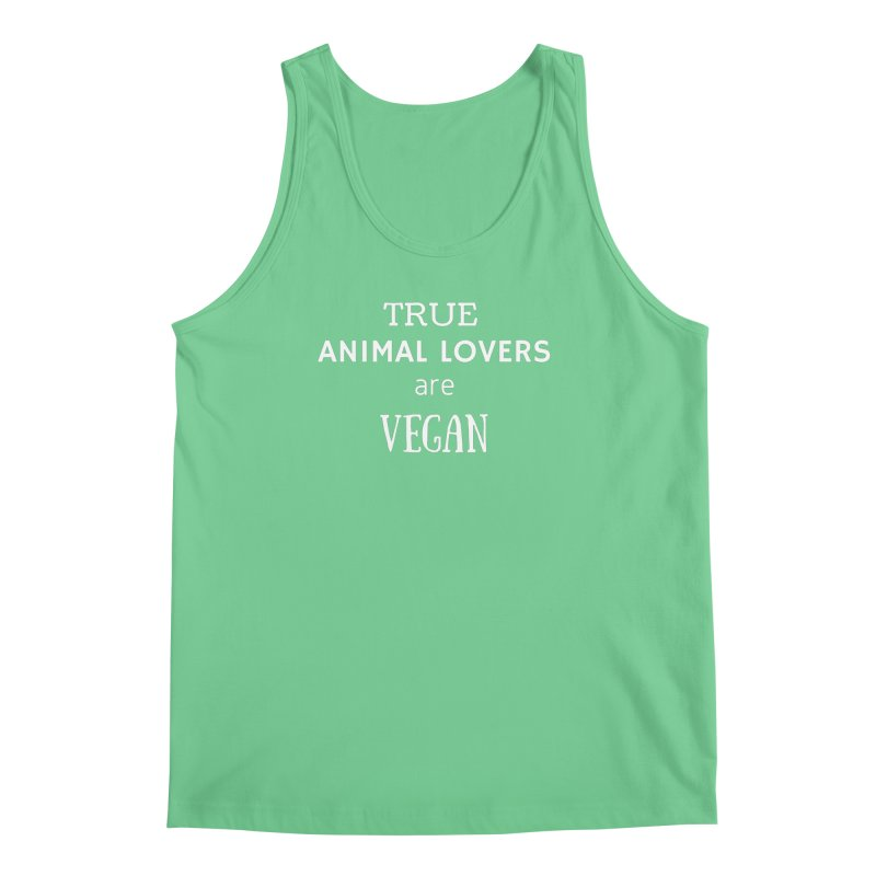 TRUE ANIMAL LOVERS ARE VEGAN [Style 2] (White Font) Men's Tank by That Vegan Couple's Shop